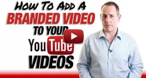 Add A Branded Video Clip To Your YouTube Videos